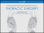 Innovative & Expanding Minimally Invasive Thoracic Surgery